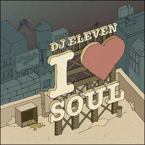 DJ Eleven - I Love Soul